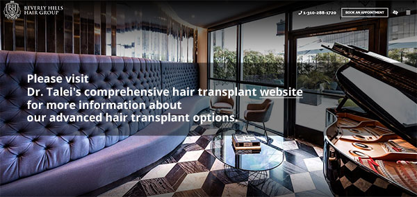 Please visit Dr. Talei's comprehensive hair transplant website for more information about our advanced hair transplant options.